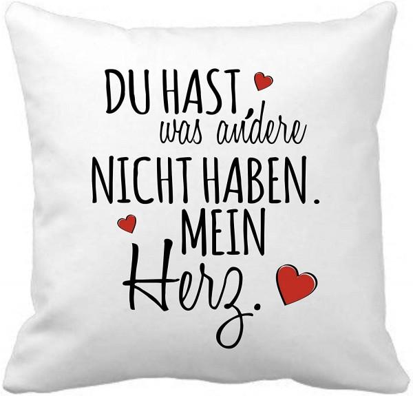 """Kuschelkissen mit Spruch """"Du hast was andere nicht haben, mein Herz"""""""