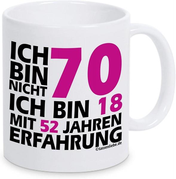 """Tasse mit Spruch """"Ich bin nicht 70 ich bin 18 mit 52 Jahren Erfahrung in pink"""