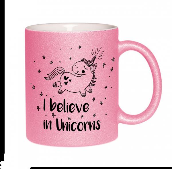 "Glitzertasse ""I believe in Unicorns"""