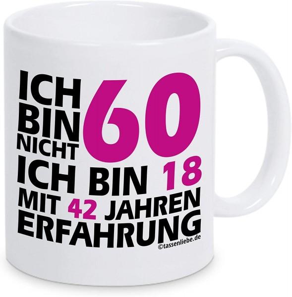 """Tasse mit Spruch """"Ich bin nicht 60 ich bin 18 mit 42 Jahren Erfahrung in pink"""