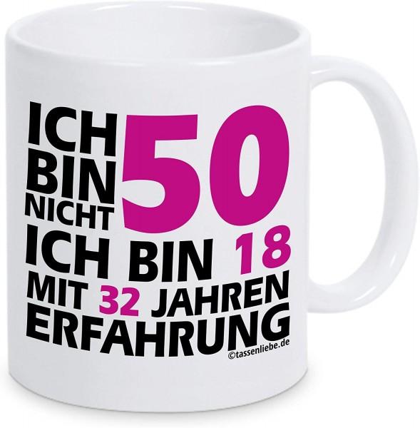 """Tasse mit Spruch """"Ich bin nicht 50 ich bin 18 mit 32 Jahren Erfahrung in pink"""